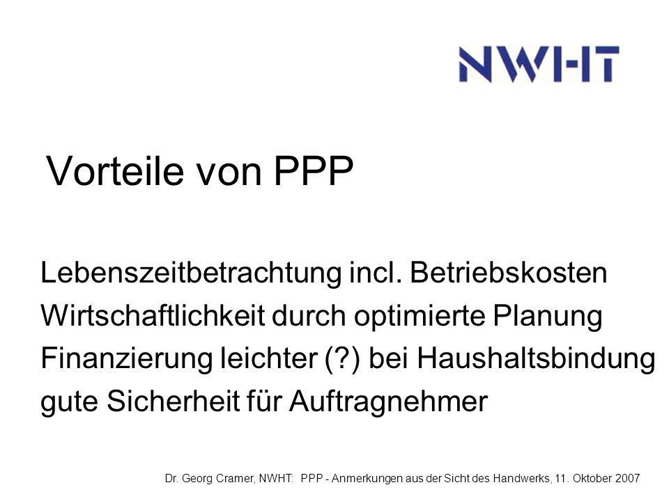 Erwartungen des Handwerks an PPP-Lösungen Kritische Prüfung der Wirtschaftlichkeit Kleine PPP-Lösungen örtliches Handwerk einbinden Verbünde ermutigen Finanzierung unterstützen Dr.