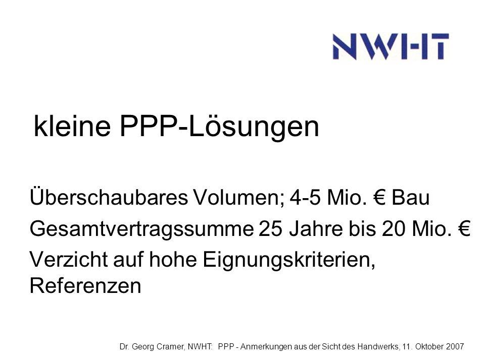 kleine PPP-Lösungen Überschaubares Volumen; 4-5 Mio.