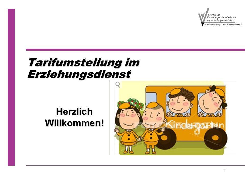 1 Tarifumstellung im Erziehungsdienst Herzlich Willkommen!