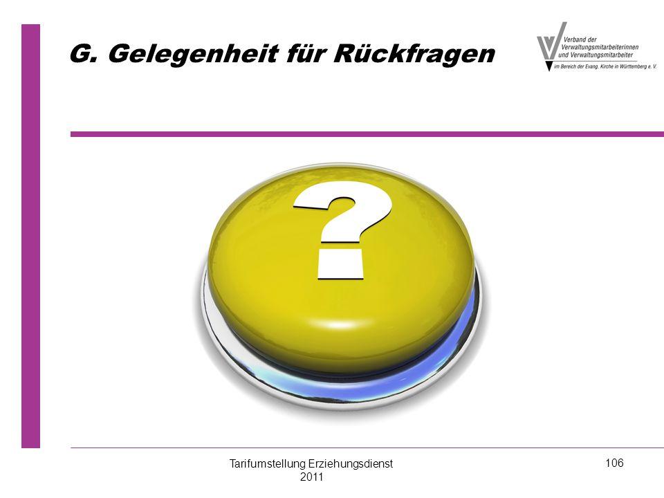 G. Gelegenheit für Rückfragen Tarifumstellung Erziehungsdienst 2011 106