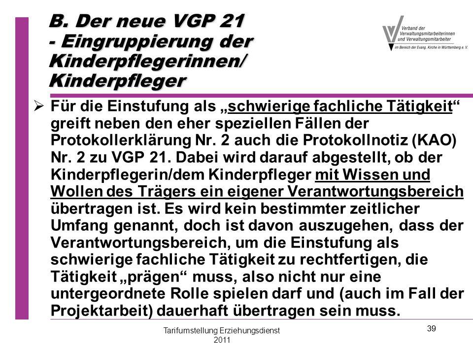 """39 B. Der neue VGP 21 - Eingruppierung der Kinderpflegerinnen/ Kinderpfleger   Für die Einstufung als """"schwierige fachliche Tätigkeit"""" greift neben"""
