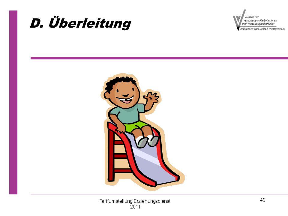 49 D. Überleitung Tarifumstellung Erziehungsdienst 2011