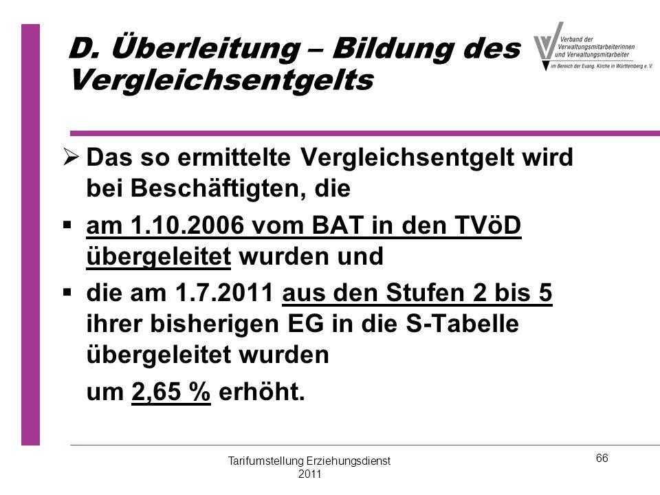66 D. Überleitung – Bildung des Vergleichsentgelts   Das so ermittelte Vergleichsentgelt wird bei Beschäftigten, die   am 1.10.2006 vom BAT in den