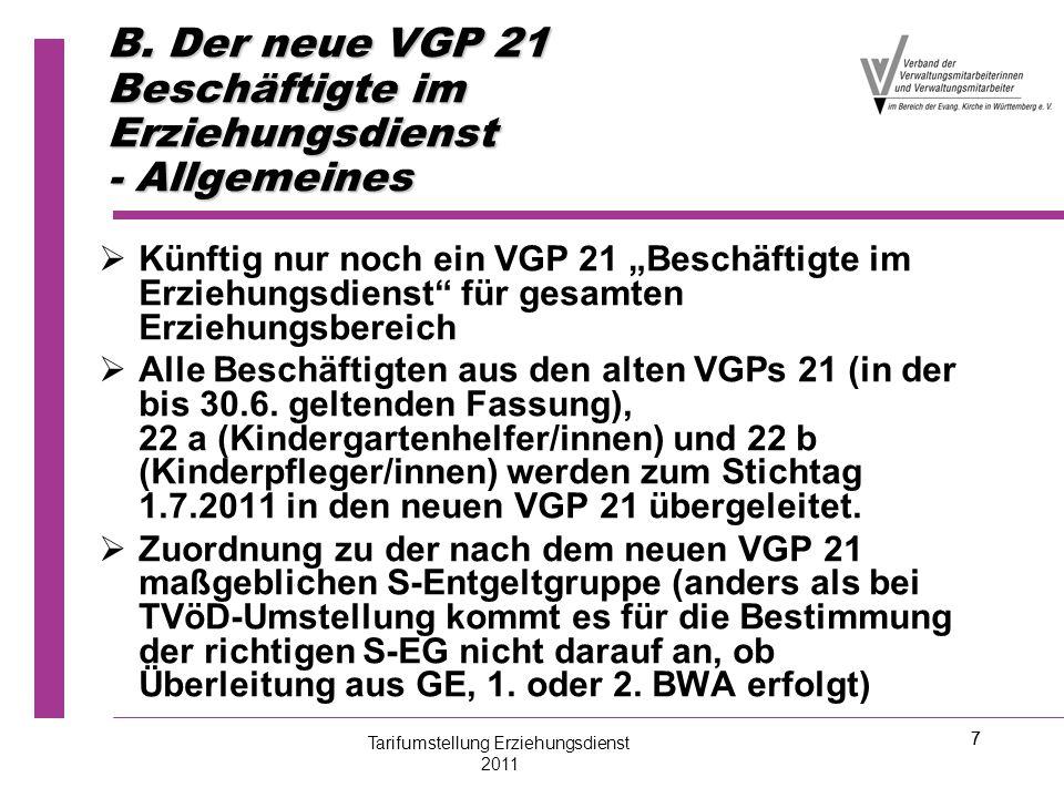 """7 B. Der neue VGP 21 Beschäftigte im Erziehungsdienst - Allgemeines   Künftig nur noch ein VGP 21 """"Beschäftigte im Erziehungsdienst"""" für gesamten Er"""
