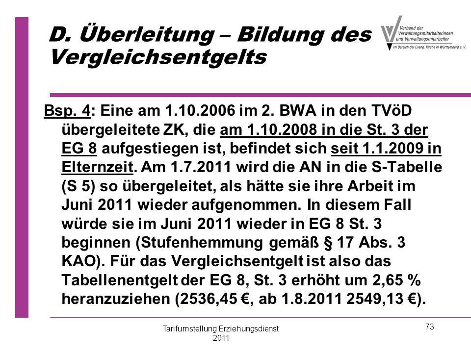 73 D. Überleitung – Bildung des Vergleichsentgelts Bsp. 4: Eine am 1.10.2006 im 2. BWA in den TVöD übergeleitete ZK, die am 1.10.2008 in die St. 3 der