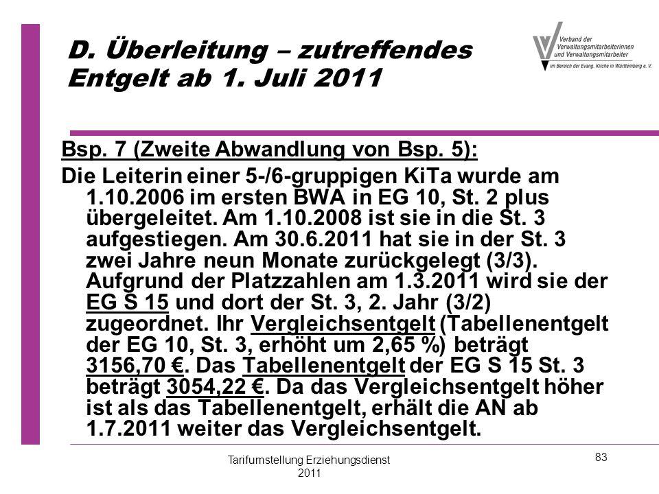 83 D. Überleitung – zutreffendes Entgelt ab 1. Juli 2011 Bsp. 7 (Zweite Abwandlung von Bsp. 5): Die Leiterin einer 5-/6-gruppigen KiTa wurde am 1.10.2