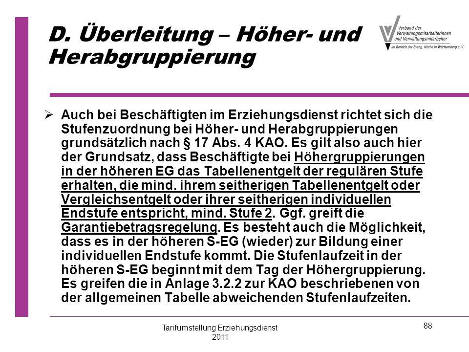 88 D. Überleitung – Höher- und Herabgruppierung   Auch bei Beschäftigten im Erziehungsdienst richtet sich die Stufenzuordnung bei Höher- und Herabgr