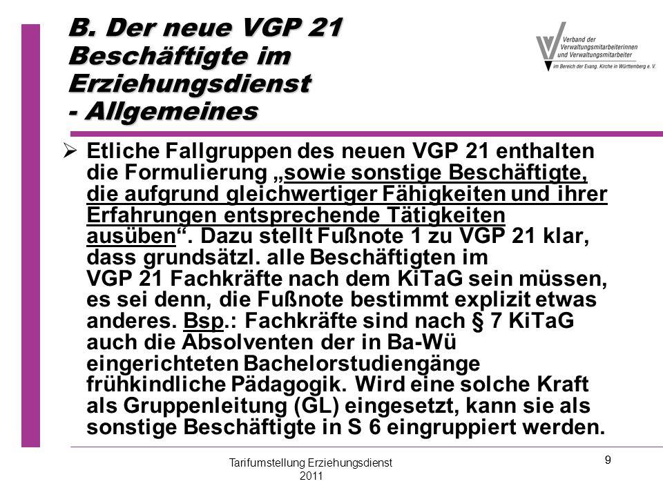 """9 B. Der neue VGP 21 Beschäftigte im Erziehungsdienst - Allgemeines   Etliche Fallgruppen des neuen VGP 21 enthalten die Formulierung """"sowie sonstig"""