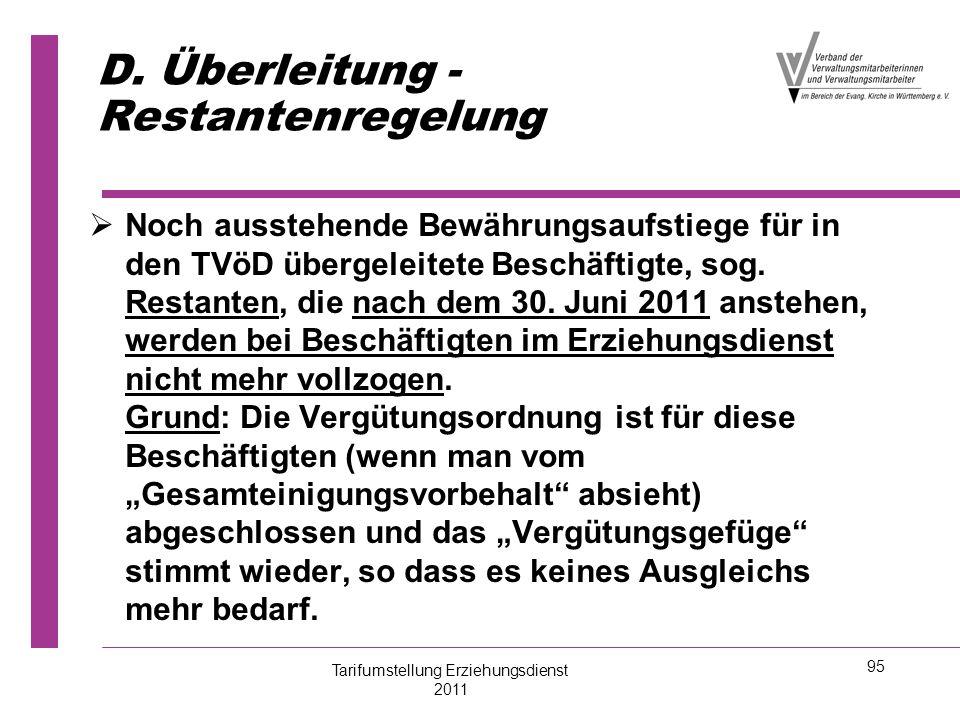 95 D. Überleitung - Restantenregelung   Noch ausstehende Bewährungsaufstiege für in den TVöD übergeleitete Beschäftigte, sog. Restanten, die nach de