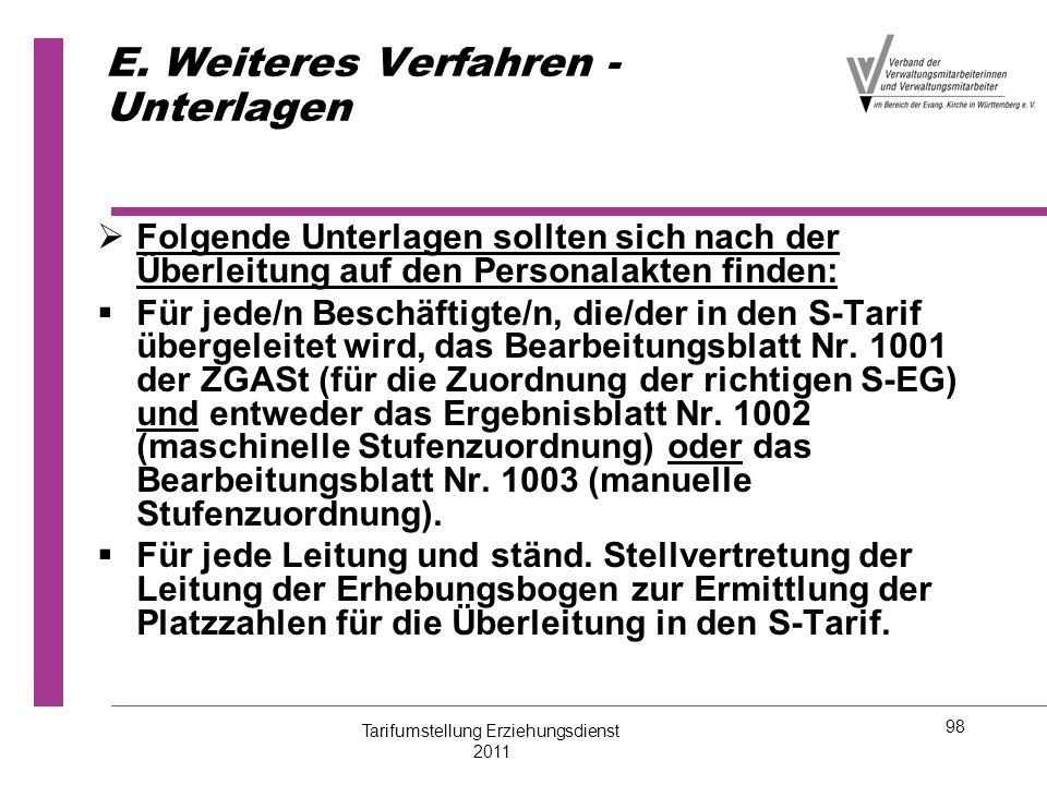 98 E. Weiteres Verfahren - Unterlagen   Folgende Unterlagen sollten sich nach der Überleitung auf den Personalakten finden:   Für jede/n Beschäfti