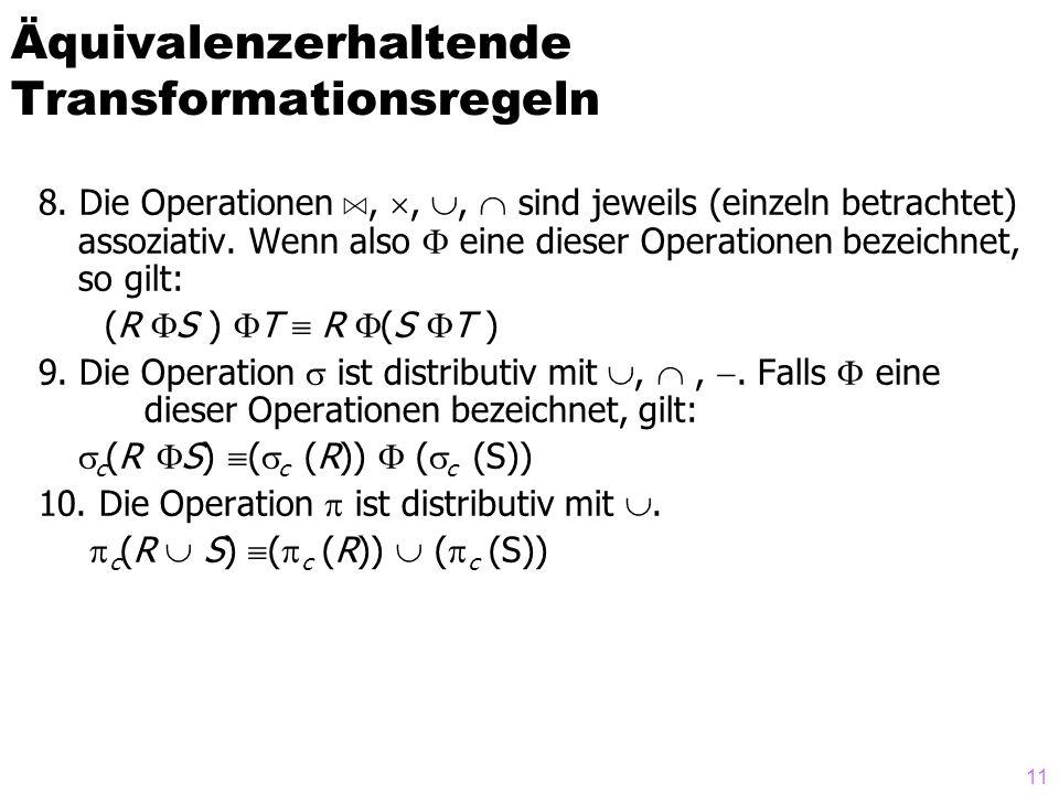11 8. Die Operationen A, , ,  sind jeweils (einzeln betrachtet) assoziativ.