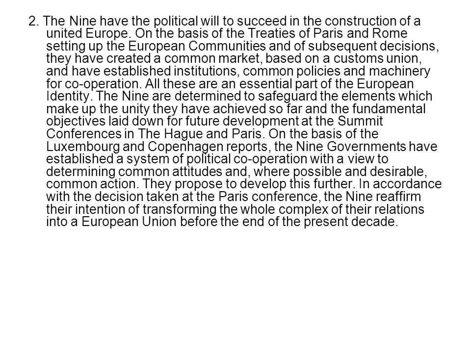 2. The Nine have the political will to succeed in the construction of a united Europe.