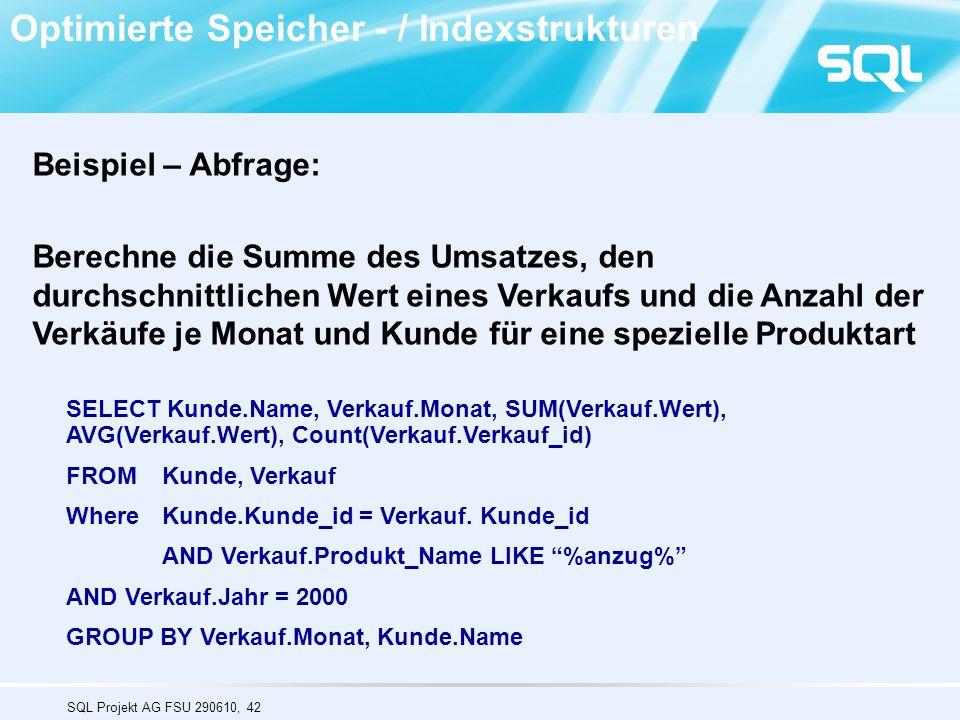 SQL Projekt AG FSU 290610, 42 Beispiel – Abfrage: Berechne die Summe des Umsatzes, den durchschnittlichen Wert eines Verkaufs und die Anzahl der Verkä