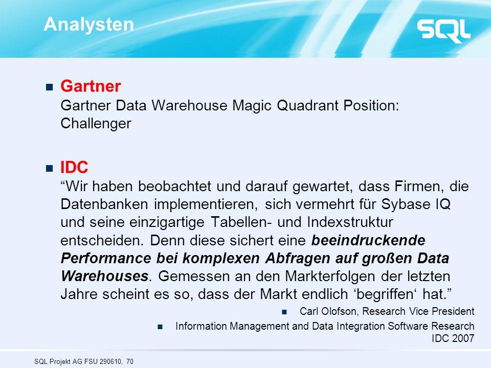 """SQL Projekt AG FSU 290610, 70 Analysten Gartner Gartner Data Warehouse Magic Quadrant Position: Challenger IDC """"Wir haben beobachtet und darauf gewart"""