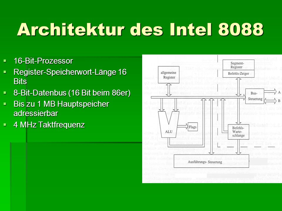 16-Bit-Prozessor  Register-Speicherwort-Länge 16 Bits  8-Bit-Datenbus (16 Bit beim 86er)  Bis zu 1 MB Hauptspeicher adressierbar  4 MHz Taktfrequenz