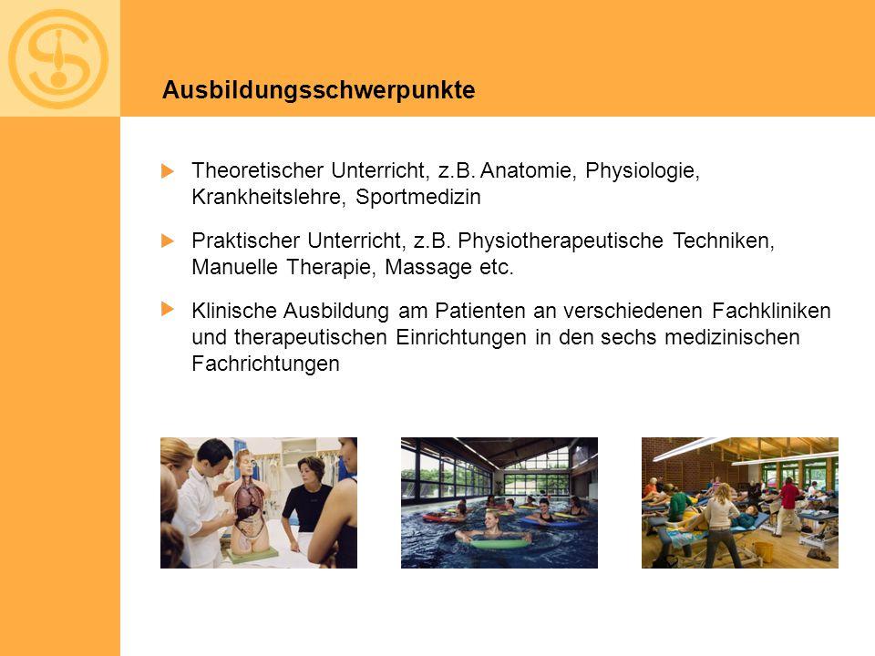 Ausbildungsschwerpunkte Theoretischer Unterricht, z.B. Anatomie, Physiologie, Krankheitslehre, Sportmedizin Praktischer Unterricht, z.B. Physiotherape