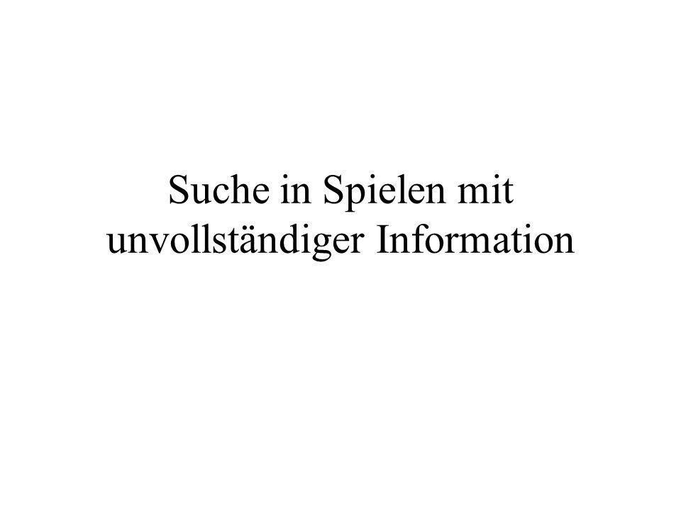 Suche in Spielen mit unvollständiger Information
