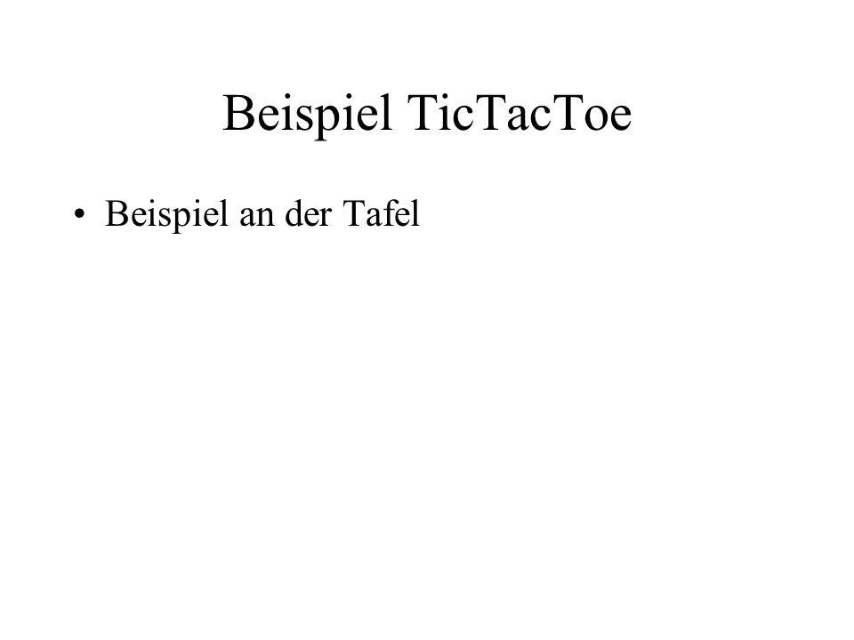 Beispiel TicTacToe Beispiel an der Tafel