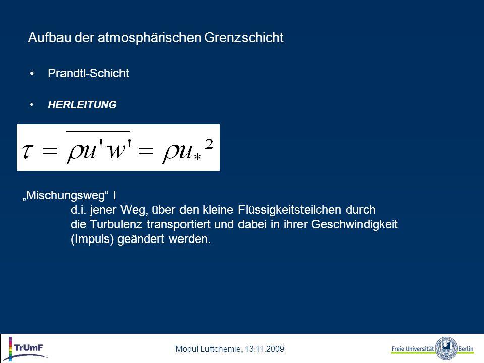 """Modul Luftchemie, 13.11.2009 Aufbau der atmosphärischen Grenzschicht Prandtl-Schicht HERLEITUNG """"Mischungsweg l d.i."""