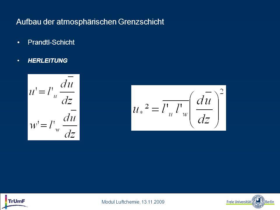 Modul Luftchemie, 13.11.2009 Aufbau der atmosphärischen Grenzschicht Prandtl-Schicht HERLEITUNG