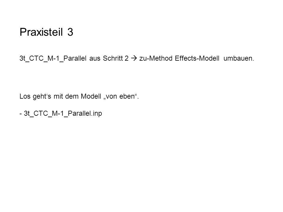 Praxisteil 3 3t_CTC_M-1_Parallel aus Schritt 2  zu-Method Effects-Modell umbauen.