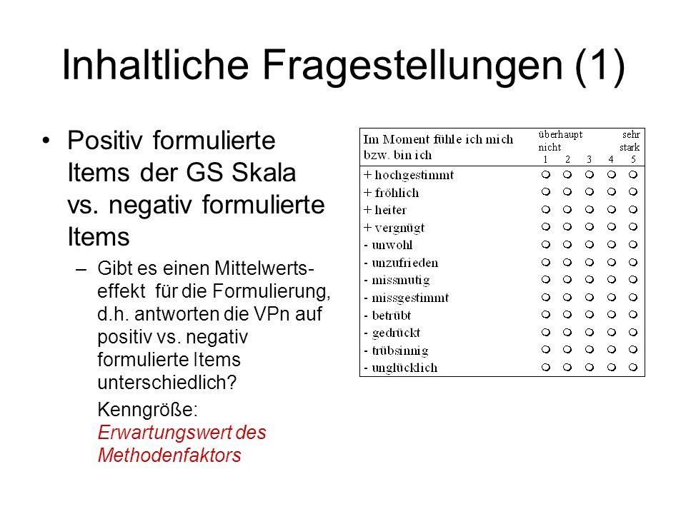 Inhaltliche Fragestellungen (1) Positiv formulierte Items der GS Skala vs.