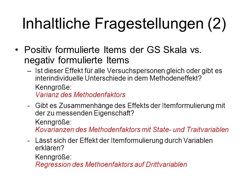 Inhaltliche Fragestellungen (2) Positiv formulierte Items der GS Skala vs.