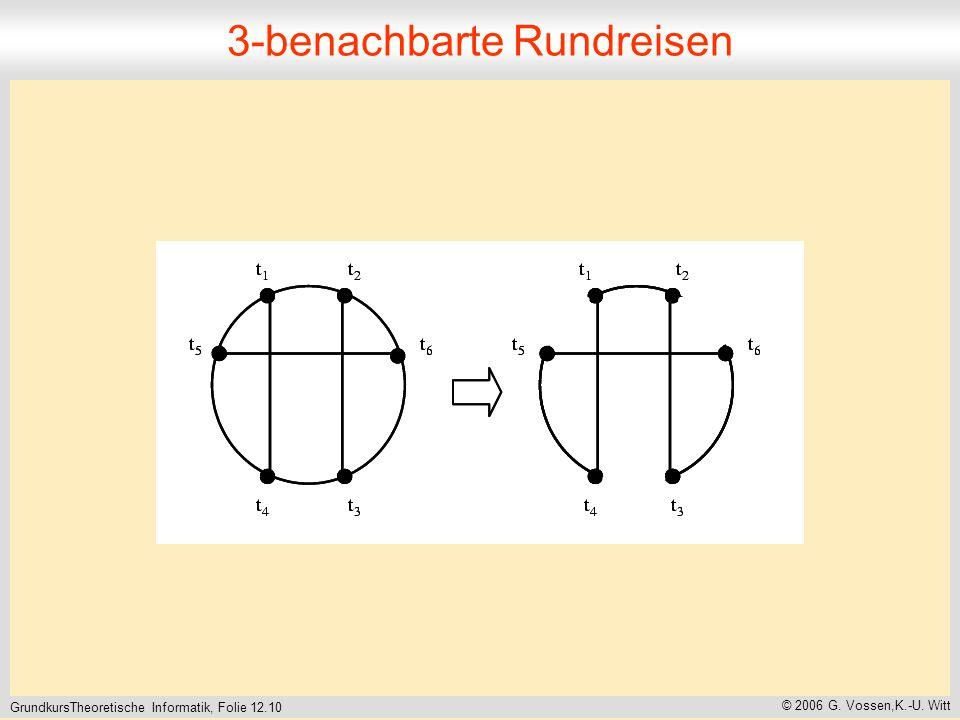 GrundkursTheoretische Informatik, Folie 12.10 © 2006 G. Vossen,K.-U. Witt 3-benachbarte Rundreisen