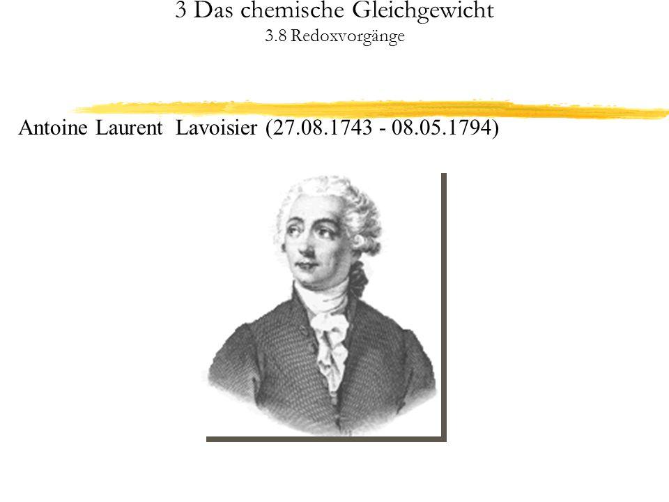 3 Das chemische Gleichgewicht 3.8 Redoxvorgänge Berechnung von Redoxpotentialen: Nernstsche Gleichung R = universelle Gaskonstante T = Temperatur F = Faraday-Konstante (96487 As/mol) z = Zahl der bei einem Redoxsystem auftretenden Elektronen