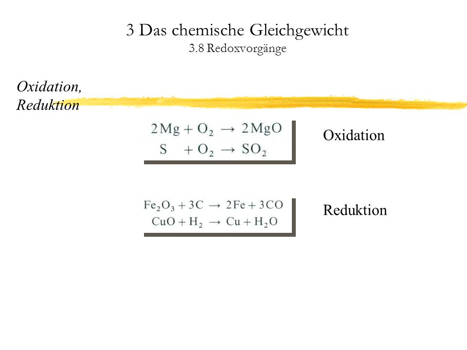 3 Das chemische Gleichgewicht 3.8 Redoxvorgänge Oxidation, Reduktion Reduktion