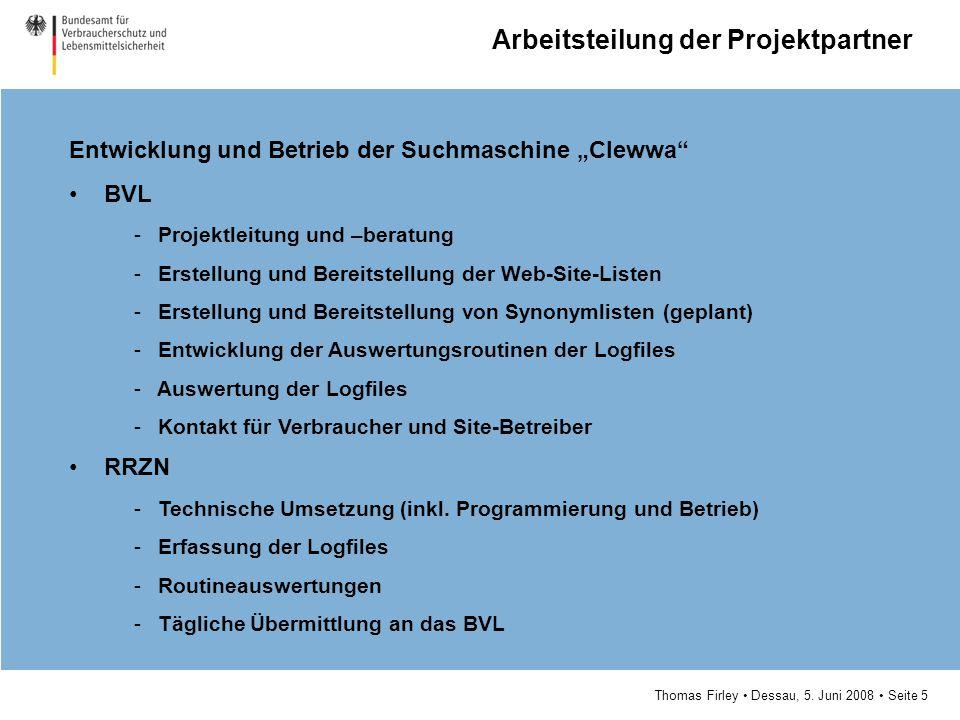 """Thomas Firley Dessau, 5. Juni 2008 Seite 5 Entwicklung und Betrieb der Suchmaschine """"Clewwa"""" BVL - Projektleitung und –beratung - Erstellung und Berei"""