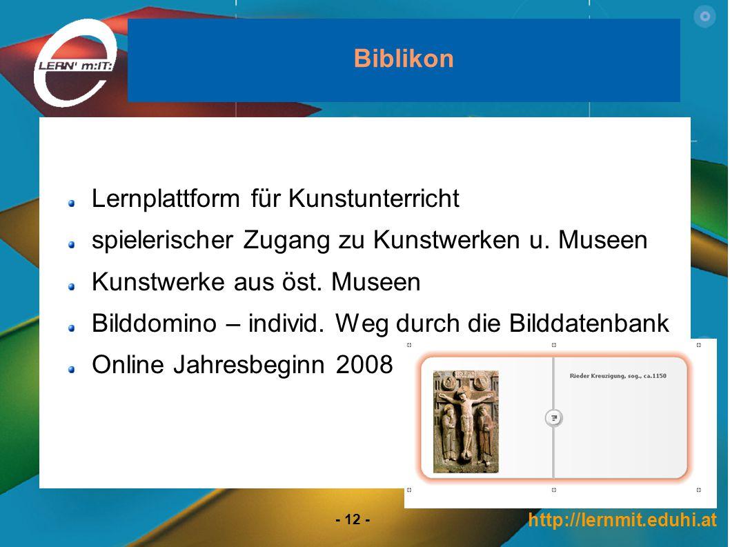 http://lernmit.eduhi.at - 12 - Biblikon Lernplattform für Kunstunterricht spielerischer Zugang zu Kunstwerken u.