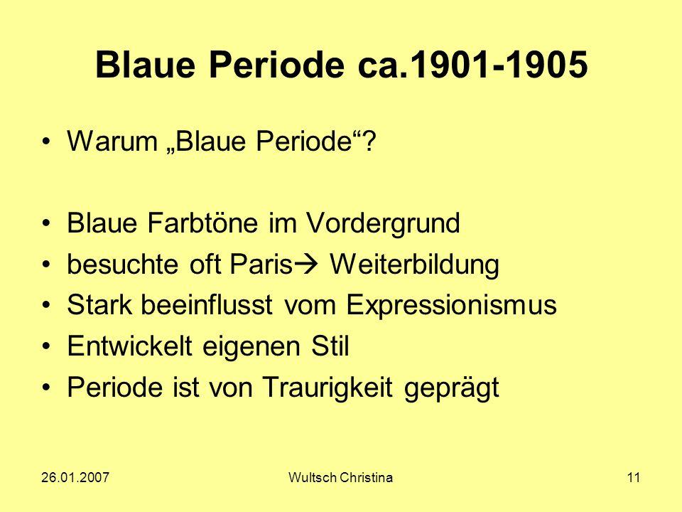 """26.01.2007Wultsch Christina11 Blaue Periode ca.1901-1905 Warum """"Blaue Periode""""? Blaue Farbtöne im Vordergrund besuchte oft Paris  Weiterbildung Stark"""