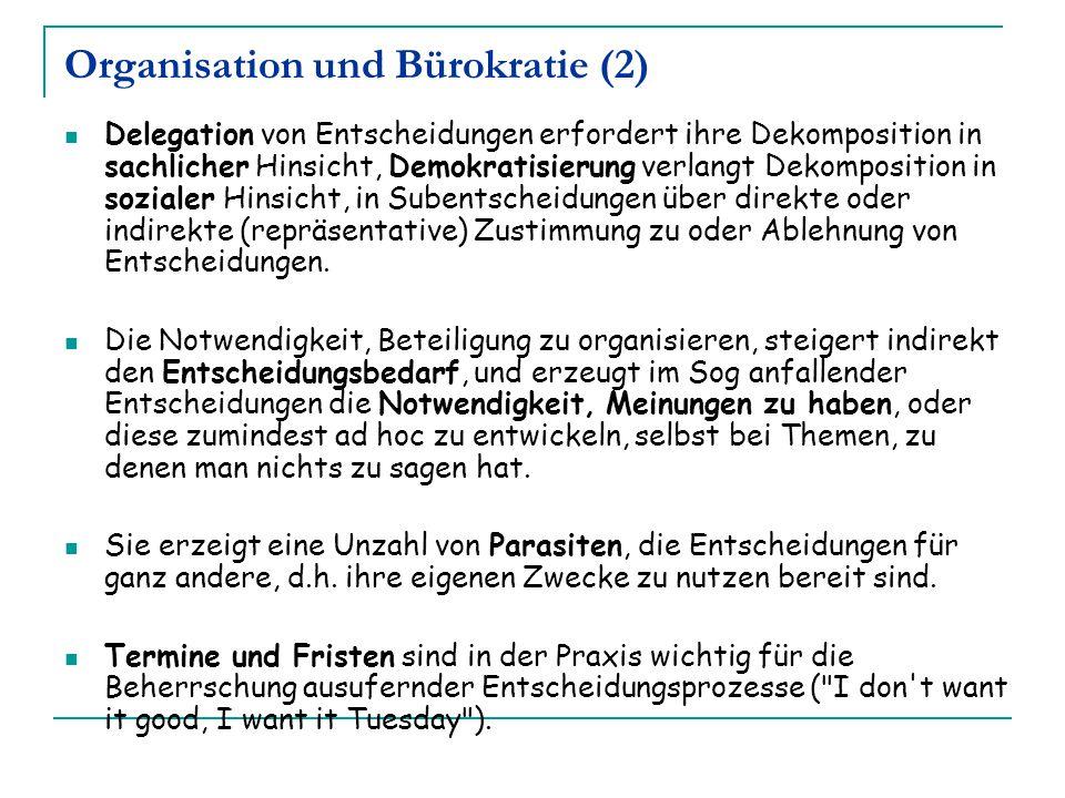 Organisation und Bürokratie (2) Delegation von Entscheidungen erfordert ihre Dekomposition in sachlicher Hinsicht, Demokratisierung verlangt Dekomposi
