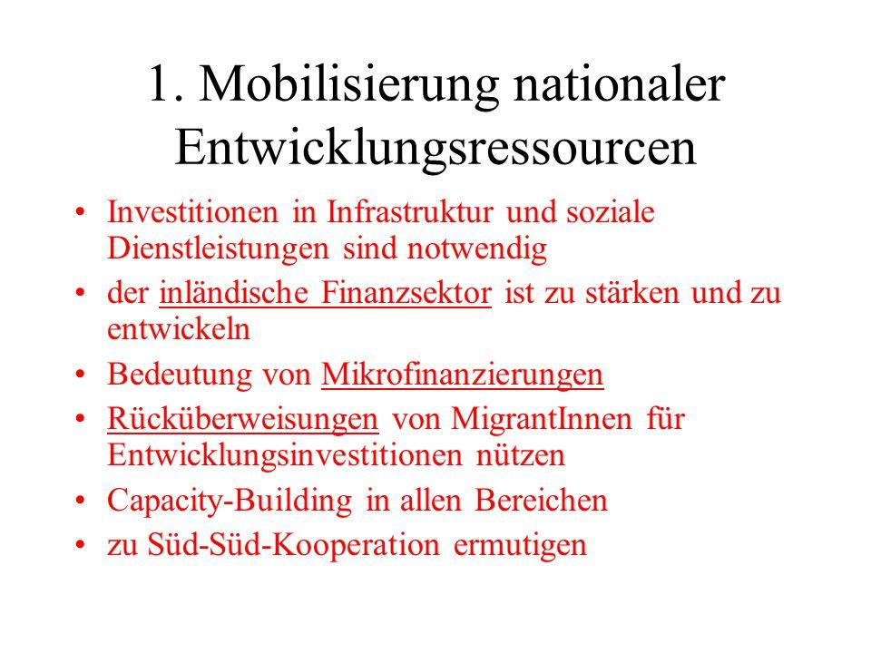 1. Mobilisierung nationaler Entwicklungsressourcen Investitionen in Infrastruktur und soziale Dienstleistungen sind notwendig der inländische Finanzse