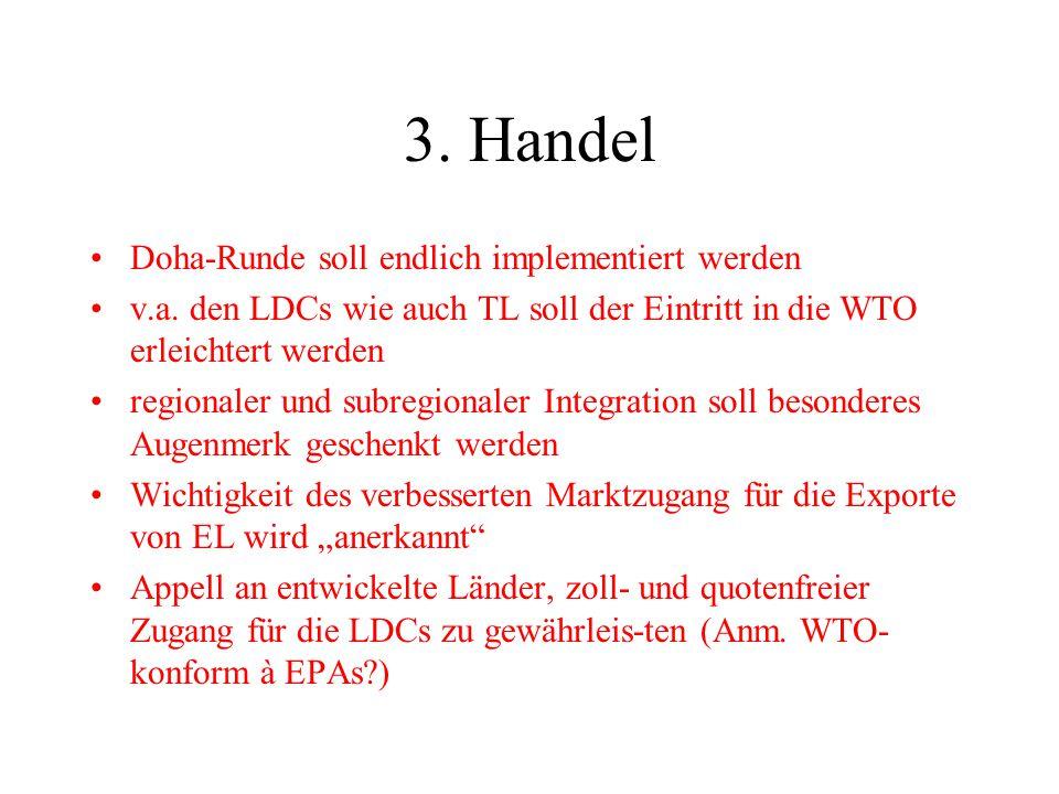 3. Handel Doha-Runde soll endlich implementiert werden v.a.