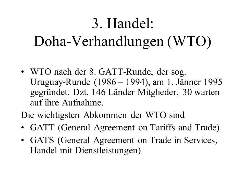 3. Handel: Doha-Verhandlungen (WTO) WTO nach der 8.