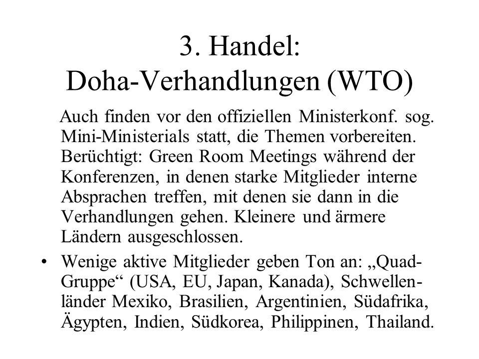 3. Handel: Doha-Verhandlungen (WTO) Auch finden vor den offiziellen Ministerkonf.