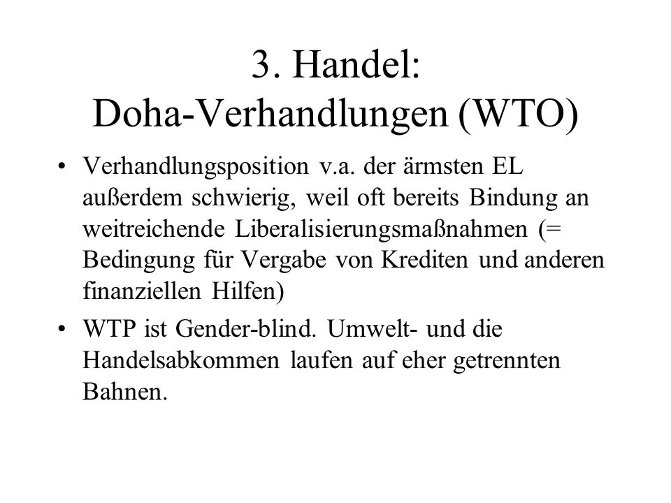 3. Handel: Doha-Verhandlungen (WTO) Verhandlungsposition v.a.
