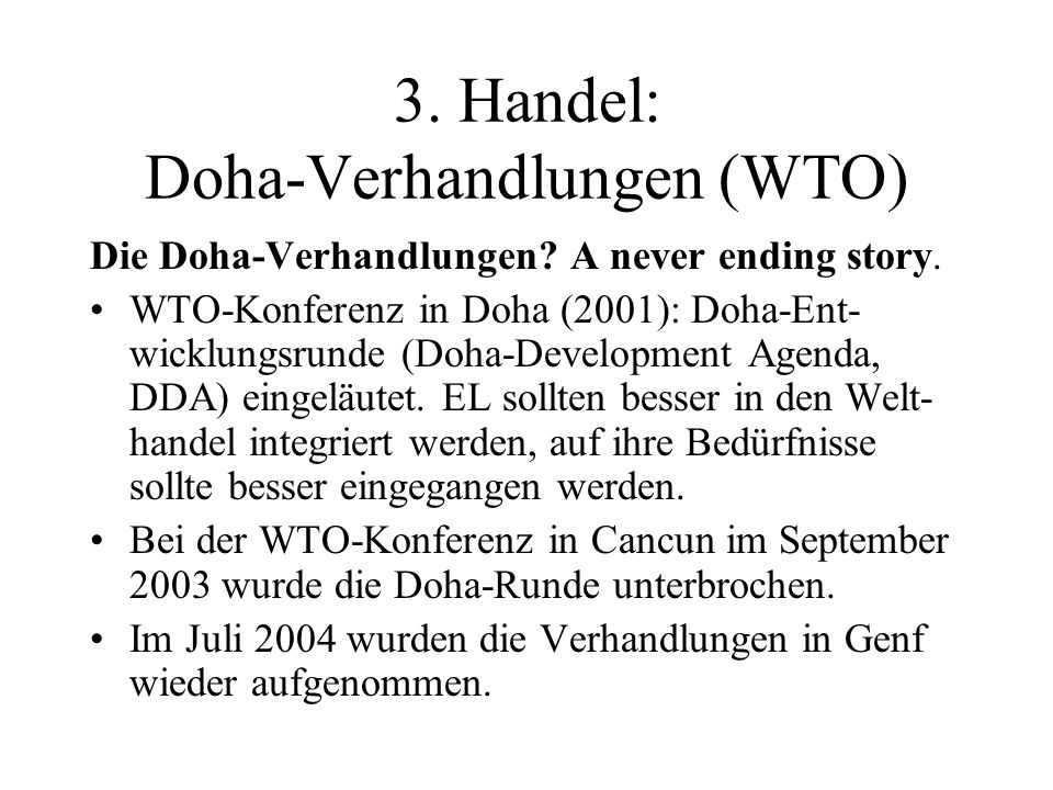 3. Handel: Doha-Verhandlungen (WTO) Die Doha-Verhandlungen.