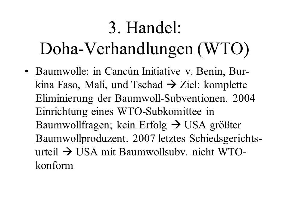 3. Handel: Doha-Verhandlungen (WTO) Baumwolle: in Cancún Initiative v.