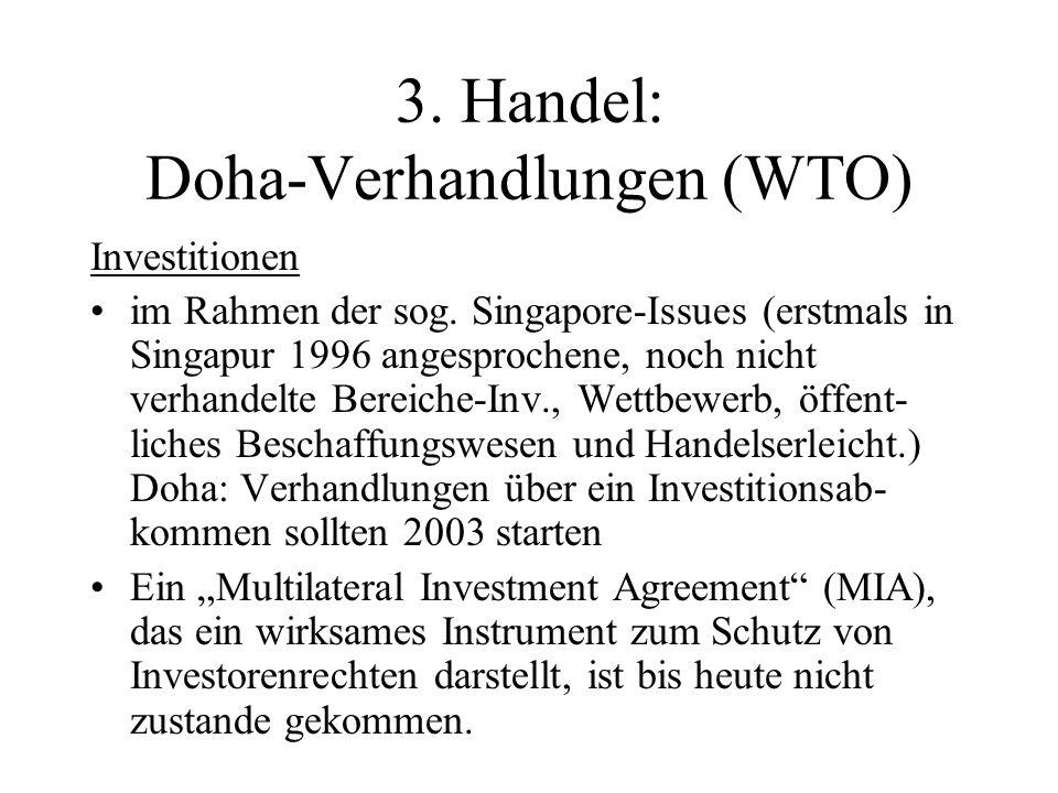 3. Handel: Doha-Verhandlungen (WTO) Investitionen im Rahmen der sog.