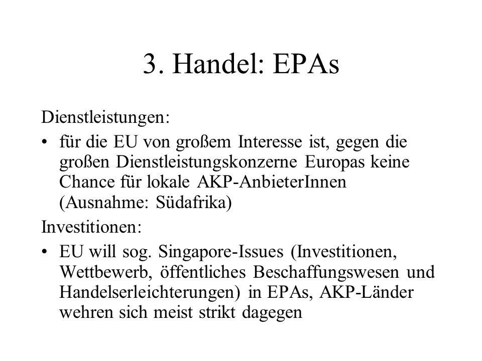 3. Handel: EPAs Dienstleistungen: für die EU von großem Interesse ist, gegen die großen Dienstleistungskonzerne Europas keine Chance für lokale AKP-An