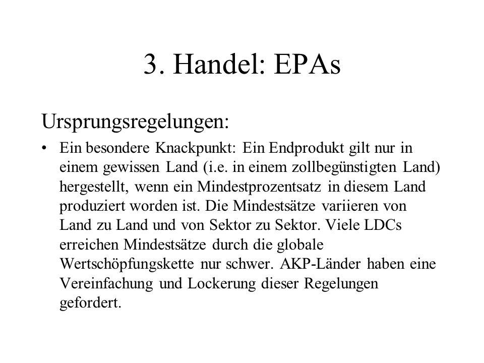 3. Handel: EPAs Ursprungsregelungen: Ein besondere Knackpunkt: Ein Endprodukt gilt nur in einem gewissen Land (i.e. in einem zollbegünstigten Land) he