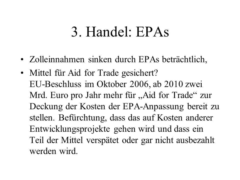 3. Handel: EPAs Zolleinnahmen sinken durch EPAs beträchtlich, Mittel für Aid for Trade gesichert.
