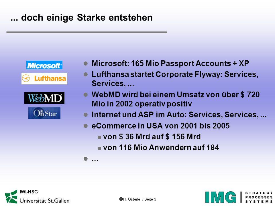  H. Österle / Seite 5 IWI-HSG... doch einige Starke entstehen l Microsoft: 165 Mio Passport Accounts + XP l Lufthansa startet Corporate Flyway: Servi