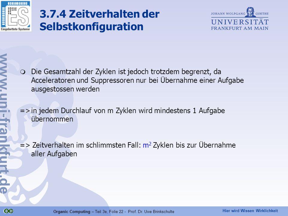 Hier wird Wissen Wirklichkeit Organic Computing – Teil 3e, Folie 22 - Prof. Dr. Uwe Brinkschulte  Die Gesamtzahl der Zyklen ist jedoch trotzdem begre