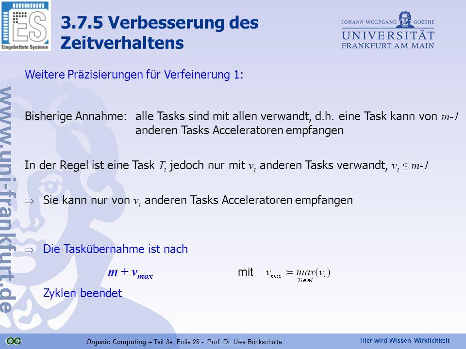 Hier wird Wissen Wirklichkeit Organic Computing – Teil 3e, Folie 28 - Prof. Dr. Uwe Brinkschulte Weitere Präzisierungen für Verfeinerung 1: Bisherige