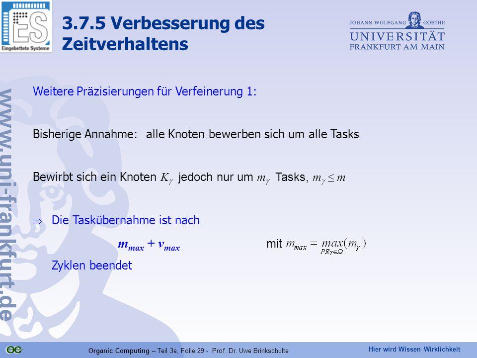 Hier wird Wissen Wirklichkeit Organic Computing – Teil 3e, Folie 29 - Prof. Dr. Uwe Brinkschulte Weitere Präzisierungen für Verfeinerung 1: Bisherige