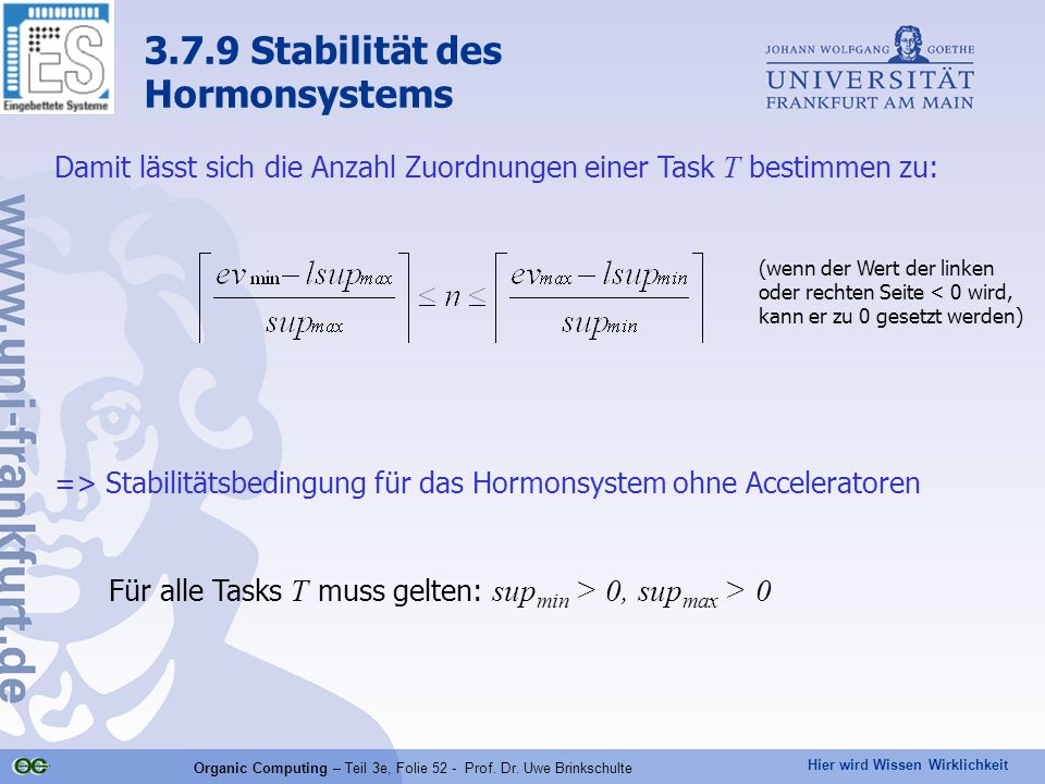 Hier wird Wissen Wirklichkeit Organic Computing – Teil 3e, Folie 52 - Prof. Dr. Uwe Brinkschulte Damit lässt sich die Anzahl Zuordnungen einer Task T